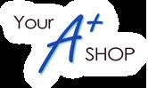 Your A+ Shop